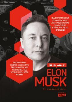 Okładka książki - Elon Musk. Co naprawdę myśli