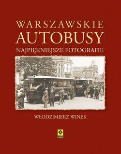 Okładka książki - Warszawskie autobusy. Najpiękniejsze fotografie