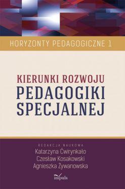Okładka książki - Kierunki rozwoju PEDAGOGIKI SPECJALNEJ. Horyzonty Pedagogiczne. Tom 1