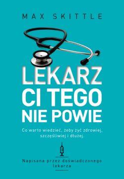 Okładka książki - Lekarz ci tego nie powie