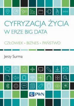 Okładka książki - Cyfryzacja życia w erze Big Data Człowiek - Biznes - Państwo