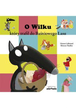 Okładka książki - O Wilku, który trafił do Baśniowego Lasu