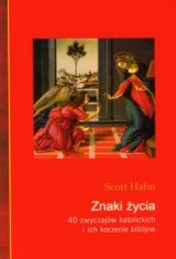 Okładka książki - Znaki życia. 40 zwyczajów katolickich i ich korzenie biblijne