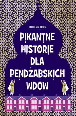 Okładka książki - Pikantne historie dla pendżabskich wdów