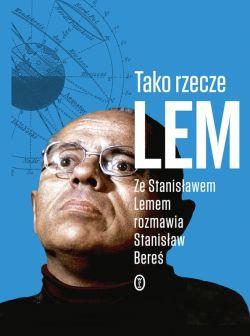 Okładka książki - Tako rzecze Lem. Ze Stanisławem Lemem rozmawia Stanisław Bereś