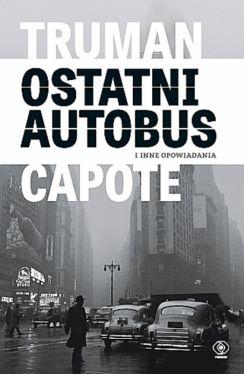 Okładka książki - Ostatni autobus i inne opowiadania
