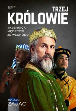 Okładka książki - Trzej Królowie. Tajemnica Mędrców ze Wschodu