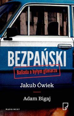 Okładka książki - Bezpański. Ballada o byłym gliniarzu
