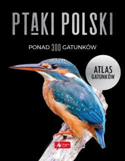 Okładka książki - Ptaki Polski. Atlas gatunków