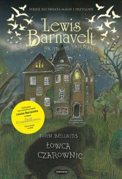 Okładka książki - Lewis Barnavelt na tropie tajemnic. Łowca czarownic