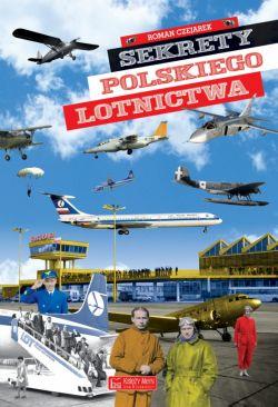 Okładka książki - Sekrety polskiego lotnictwa
