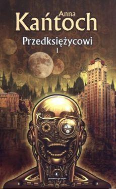 Okładka książki - Przedksiężycowi. Tom 1