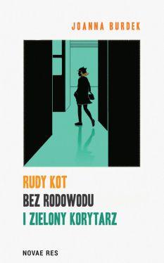 Okładka książki - Rudy kot bez rodowodu i zielony korytarz