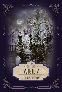 Okładka książki - Wigilia pełna duchów