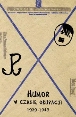 Okładka książki - Humor w czasie okupacji 1939–1945