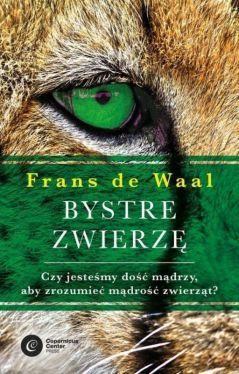 Okładka książki - Bystre zwierzę . Czy jesteśmy dość mądrzy, aby zrozumieć bystrość zwierząt?