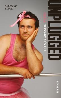 Okładka książki - Unplugged czyli 50 twarzy świra