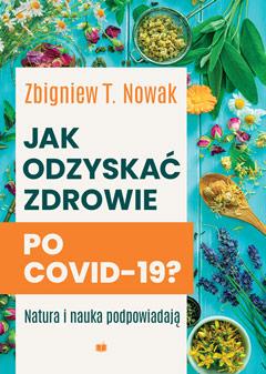 Okładka książki - Jak odzyskać zdrowie po COVID-19? Natura i nauka podpowiadają
