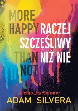 Okładka książki - More happy than not. Raczej szczęśliwy niż nie.