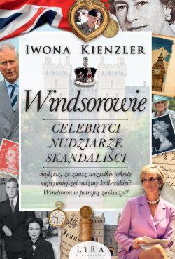 Okładka książki - Windsorowie. Celebryci, nudziarze, skandaliści