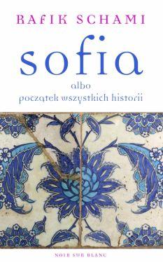 Okładka książki - Sofia albo początek wszystkich historii