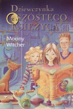 Okładka książki - Dziewczynka z Szóstego Księżyca
