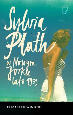 Okładka książki - Sylvia Plath w Nowym Jorku. Lato 1953