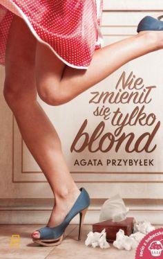 Okładka książki - Nie zmienił się tylko blond