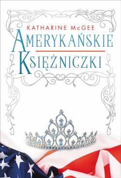 Okładka książki - Amerykańskie księżniczki
