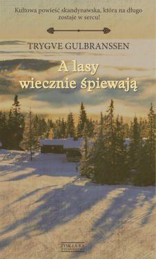 Okładka książki - A lasy wiecznie śpiewają