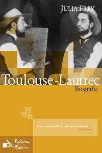 Okładka książki - Toulouse-Lautrec. Biografia