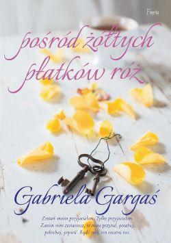 Okładka książki - Pośród żółtych płatków róż