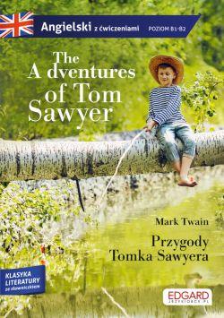 Okładka książki - The Adventures of Tom Sawyer/Przygody Tomka Sawyera - adaptacja klasyki z ćwiczeniami do nauki angielskiego