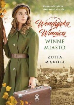 Okładka książki - Wendyjska Winnica. Winne miasto