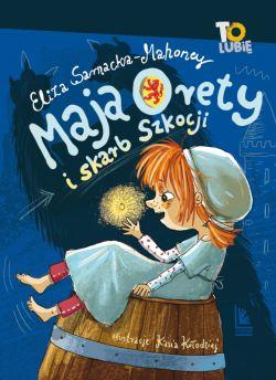 Okładka książki - Maja Orety i skarb Szkocji