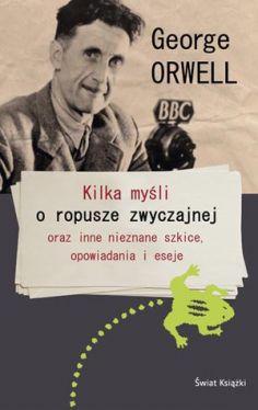 Okładka książki - Kilka myśli o ropusze zwyczajnej oraz inne nieznane szkice, eseje i opowiadania