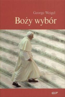 Okładka książki - Boży wybór. Papież Benedykt XVI i przyszłość Kościoła Katolickiego