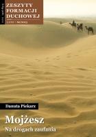 Okładka książki - Zeszyty Formacji Duchowej nr 60. Mojżesz. Na drogach zaufania