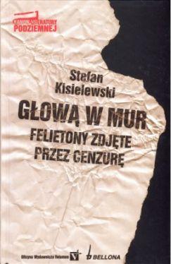 Okładka książki - Głową w mur. Felietony zdjęte przez cenzurę