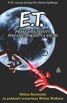 Okładka książki - E.T.: Przygody istoty pozaziemskiej na Ziemi