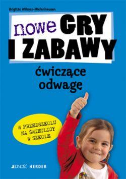 Okładka książki - Nowe gry i zabawy ćwiczące odwagę
