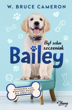 Okładka książki - Był sobie szczeniak (#2).  Bailey