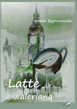 Okładka książki - Latte z walerianą