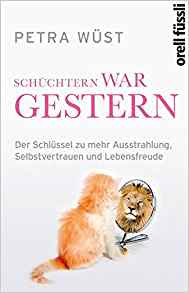 Okładka książki - Schüchtern war gestern: Der Schlüssel zu mehr Ausstrahlung, Selbstvertrauen und Lebensfreude