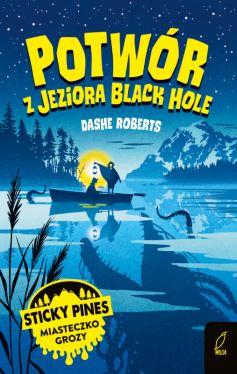 Okładka książki - Sticky Pines. Potwór z jeziora Black Hole