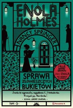 Okładka książki - Enola Holmes. Sprawa złowieszczych bukietów