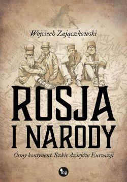 Okładka książki - Rosja i narody. Ósmy kontynent. Szkic dziejów Eurazji
