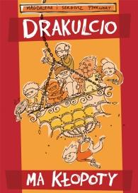 Okładka książki - Drakulcio ma kłopoty. Urodzinowa katastrofa