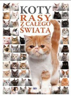 Okładka książki - Koty. Rasy z całego świata