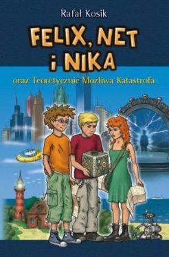 Okładka książki - Felix, Net i Nika oraz Teoretycznie Możliwa Katastrofa